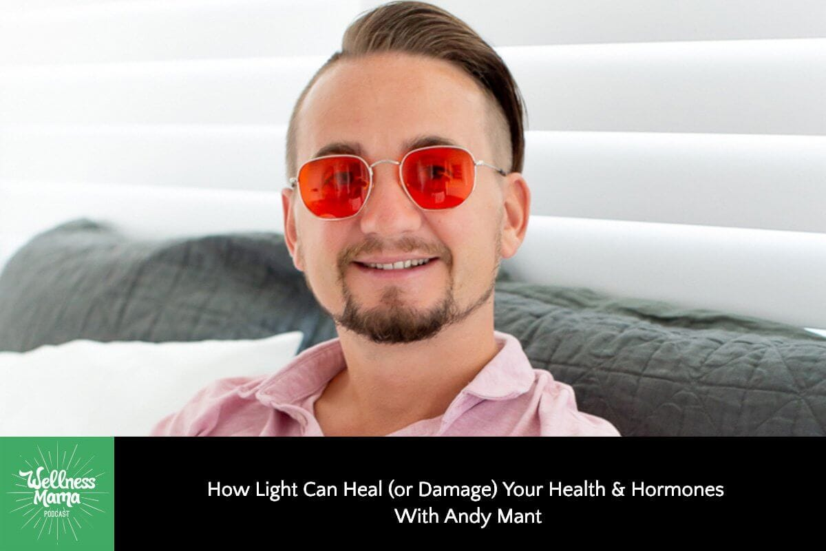 How Light Can Heal (or Damage) Your Health With Andy Mant