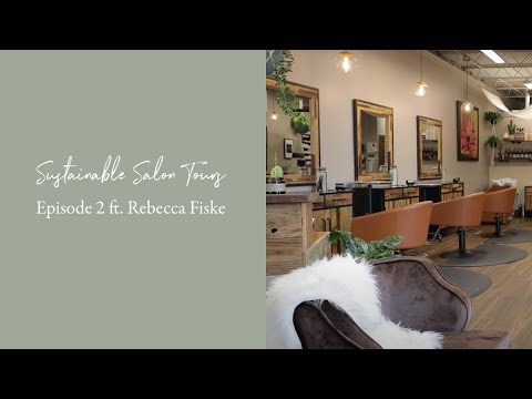 Sustainable Salon Tours; featuring Rebecca Fisk