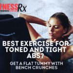 Best Exercise for Toned and Tight Abs?