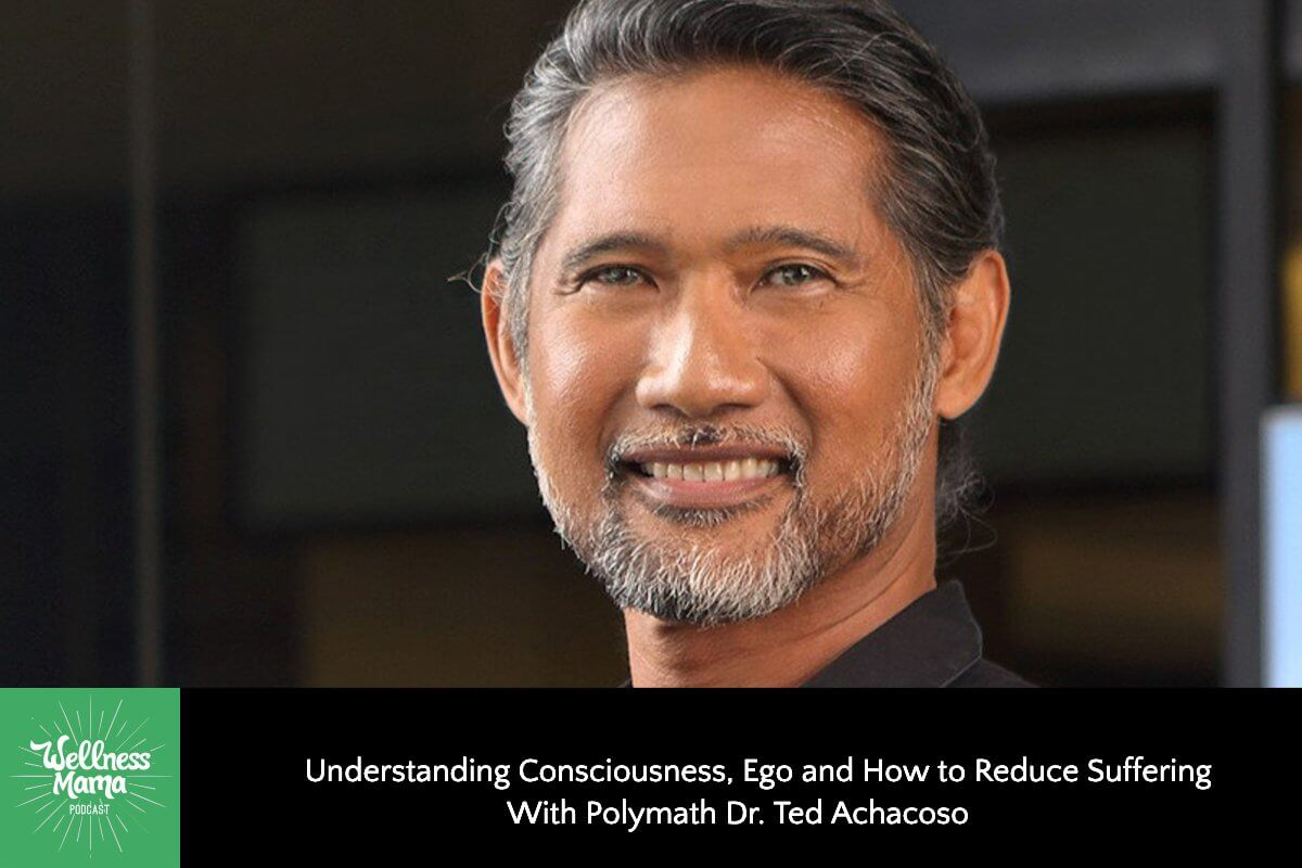 Consciousness, Ego & Suffering With Polymath Ted Achacoso