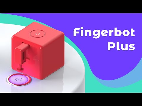 Fingerbot Plus Can Flip Any Switch or Push Any Button Remotely